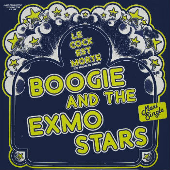 Boogie and the Exmo Stars – Le cock est morte